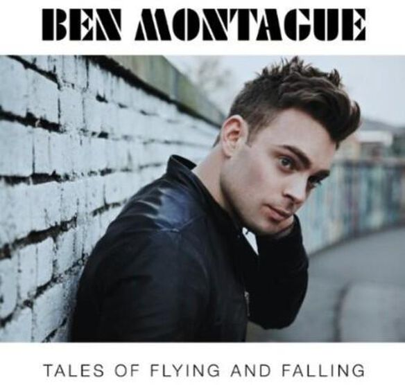 Ben Montague - Tales of Flying & Falling