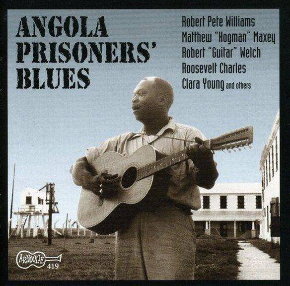 Various Artists - Angola Prisoners Blues / Various