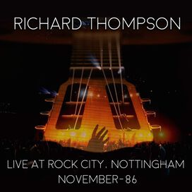 Richard Thompson - Live At Rock City: Nottingham 1986