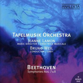 Tafelmusik Baroque Orchestra / Jeanne Lamon / Bruno Weil - Beethoven: Symphonies Nos. 7 & 8 [Includes DVD]