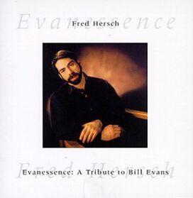 Fred Hersch - Evanessence: Tribute to Bill Evans