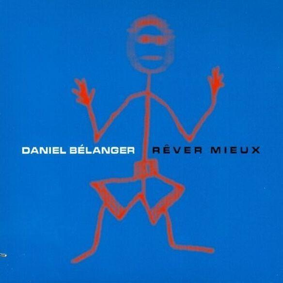 Daniel Belanger - Rever Mieux
