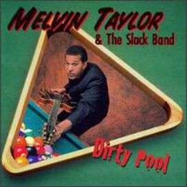 Melvin Taylor & Slack Band - Dirty Pool
