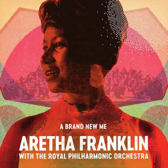 Brand New Me: Aretha Franklin With Royal Phil Orch