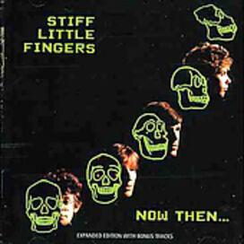 Stiff Little Fingers - Stiff Little Fingers : Now Then