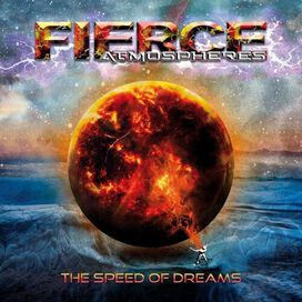 Fierce Atmospheres - The Speed Of Dreams