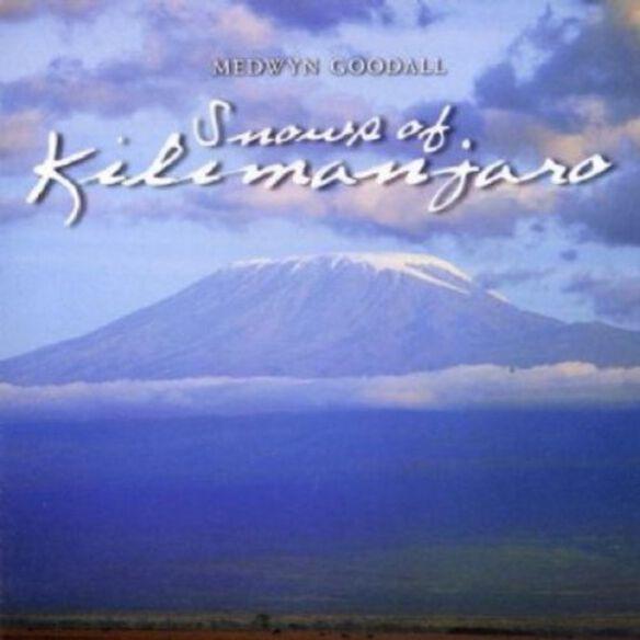 Medwyn Goodall - Snows of Kilimanjaro