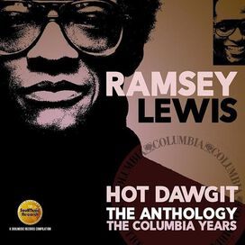Ramsey Lewis - Hot Dawgit: The Anthology/Columbia Years 1972-89
