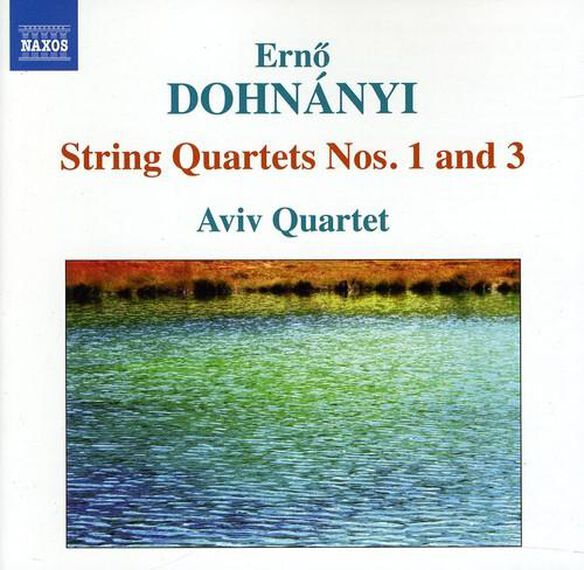 Dohnanyi: String Quartets Nos 1 & 3