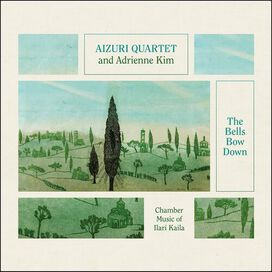 Kaila/ Aizuri Quartet/ Kim - Bells Bow Down