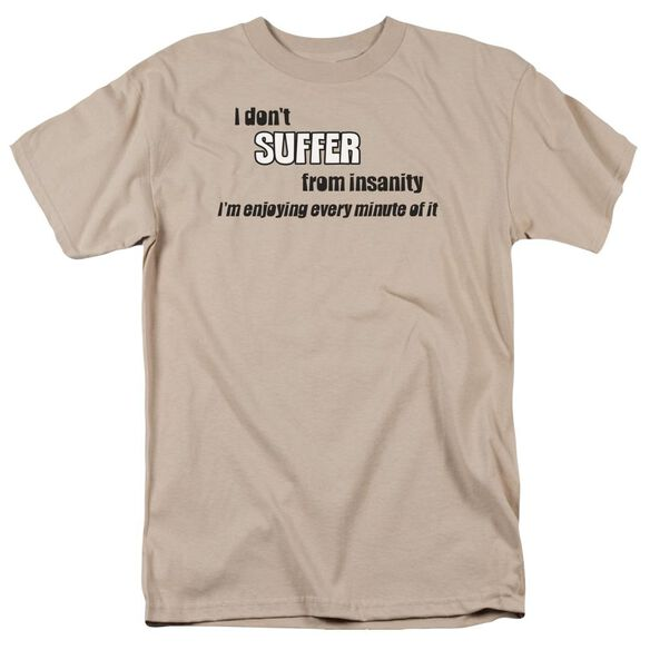 Don't Suffer Insanity Short Sleeve Adult Sand T-Shirt