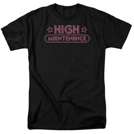 HIGH MAINTENANCE - ADULT 18/1 - BLACK T-Shirt