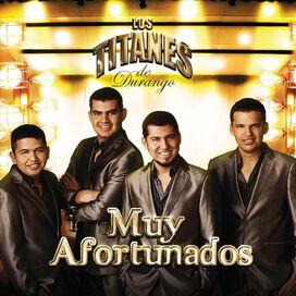 Los Titanes de Durango - Muy Afortunados