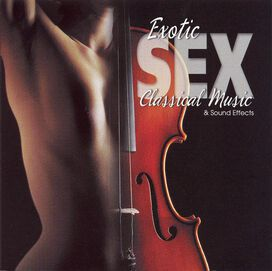 Various Artists - Exotic Sex Classical Music