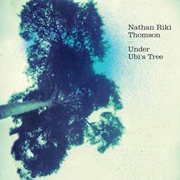 Nathan Riki Thomson - Under Ubi's Tree