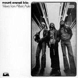 Mount Everest Trio - Waves From Albert Ayler