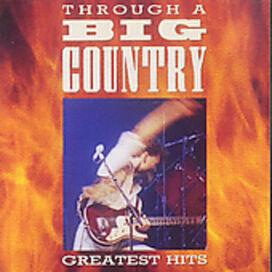 Big Country - Through a Big Country