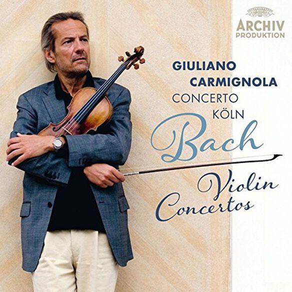 Bach/ Carmignola/ Concerto Koln - Violin Concertos