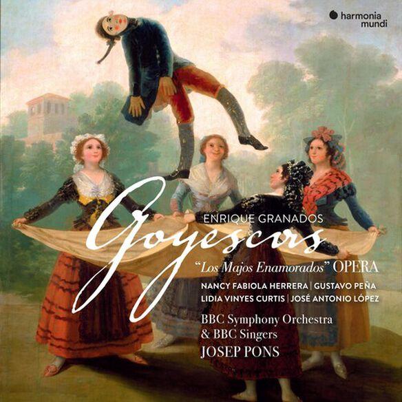 Josep Pons & BBC Symphony Orchestra - Granados: Goyescas