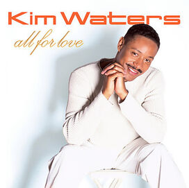 Kim Waters - All for Love