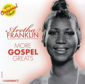 Aretha Franklin - More Gospel Greats