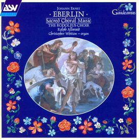 Rodolfus Choir/Ralph Allwood - Johann Ernst Eberlin: Sacred Choral Music