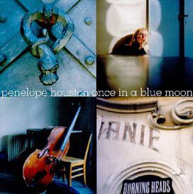 Penelope Houston - Once in a Blue Moon