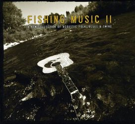 Ben Winship/David Thompson - Fishing Music II: A New Collection Of Acoustic Folk, Blues & Swing