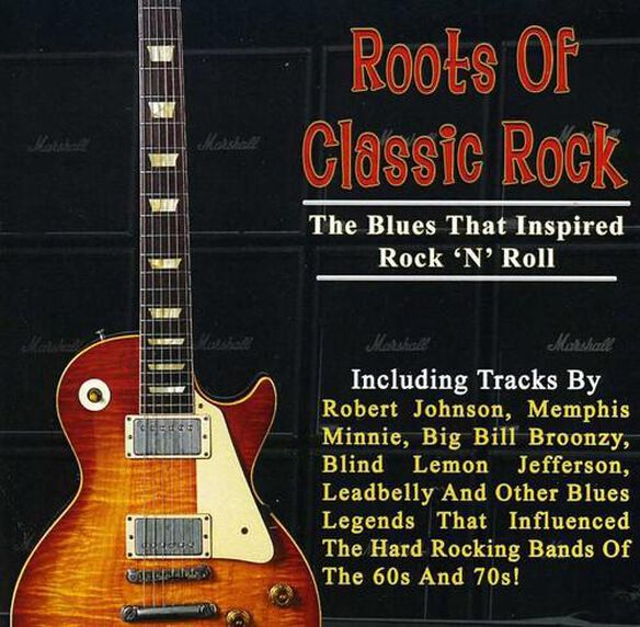 Roots Of Classic Rock: The Blues That Inspired Roc