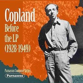 Aaron Copland - Copland Before The Lp (1928-1949)