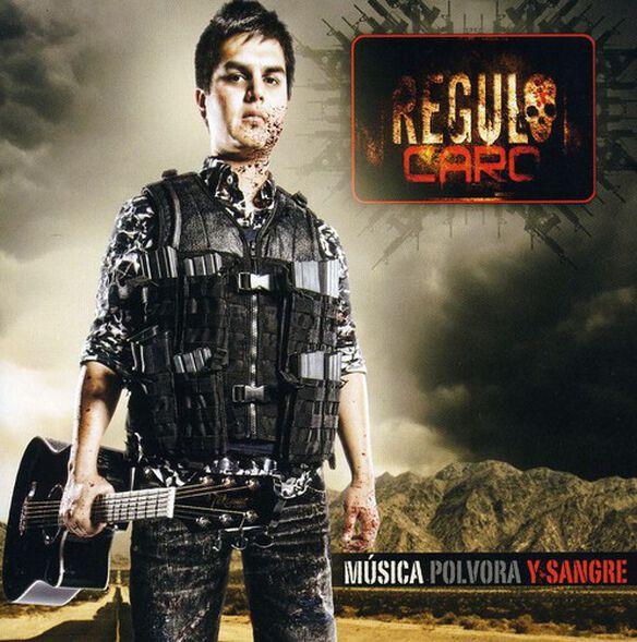 Regulo Caro - Musica, Polvora Y Sangre