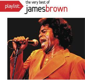 James Brown - Playlist: The Very Best of James Brown