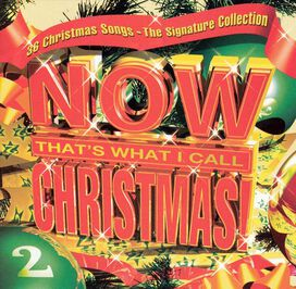 Various Artists - Now That's What I Call Christmas!, Vol. 2: The Signature Collection