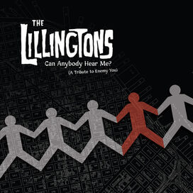 The Lillingtons - Can Anybody Hear Me (A Tribute To Enemy You)
