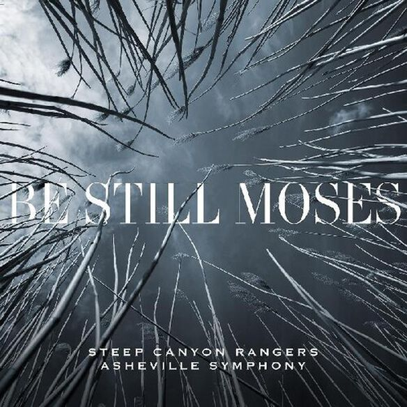 Steep Canyon Rangers & Asheville Symphony - Be Still Moses