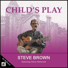 Steve Brown - Childs Play