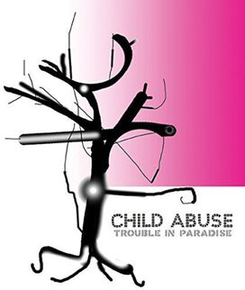 Child Abuse - Trouble in Paradise
