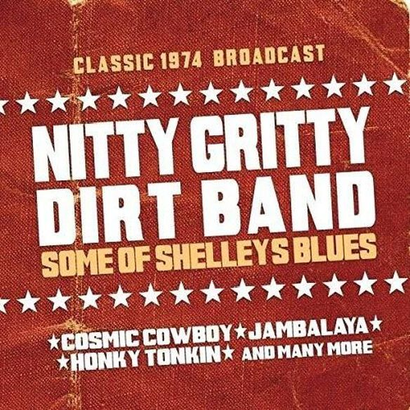 The Nitty Gritty Dirt Band - Some of Shelleys Blues