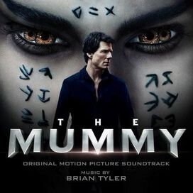 Brian Tyler - Mummy [2017] [Original Motion Picture Soundtrack]