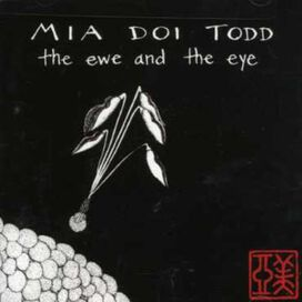 Mia Doi Todd - The Ewe and The Eye