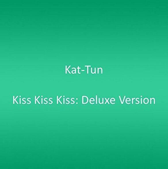 Kat-Tun - Kiss Kiss Kiss: Deluxe Version