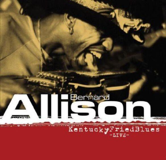 Bernard Allison - Kentucky Fried Blues Live