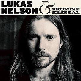 Lukas Nelson & Promise of the Real - Lukas Nelson & Promise of the Real [2017]