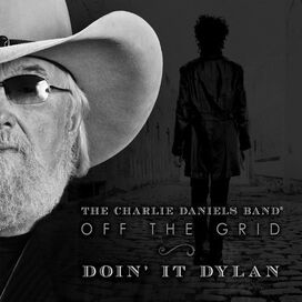 Charlie Daniels - Off the Grid-Doin It Dylan