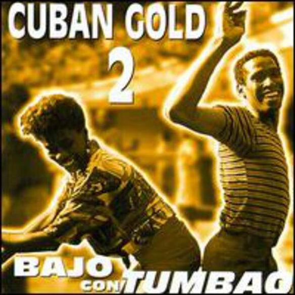 Various Artists - Cuban Gold 2: Bajo Con Tumbao / Various