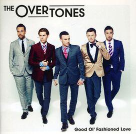 The Overtones - Good Ol' Fashioned Love