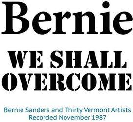 Bernie Sanders - We Shall Overcome