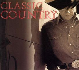 Various Artists - Classic Country [Columbia River Box Set]