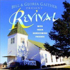 Bill & Gloria Gaither - Revival