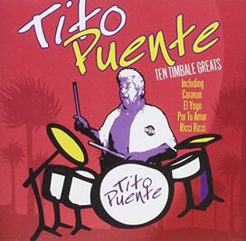 Tito Puente - Ten Timbale Greats